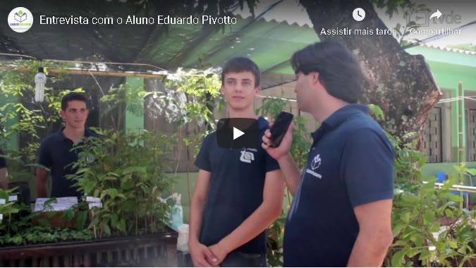Entrevista com o Aluno Eduardo Pivotto