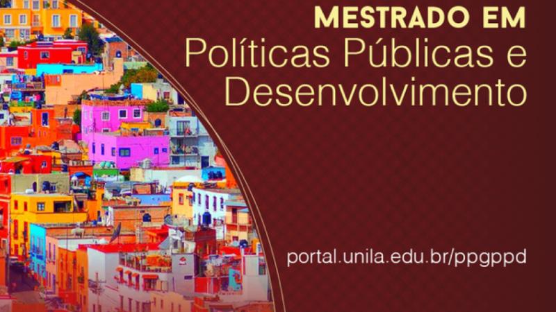 Mestrado da UNILA em Políticas Públicas e Desenvolvimento oferta 20 vagas para alunos regulares